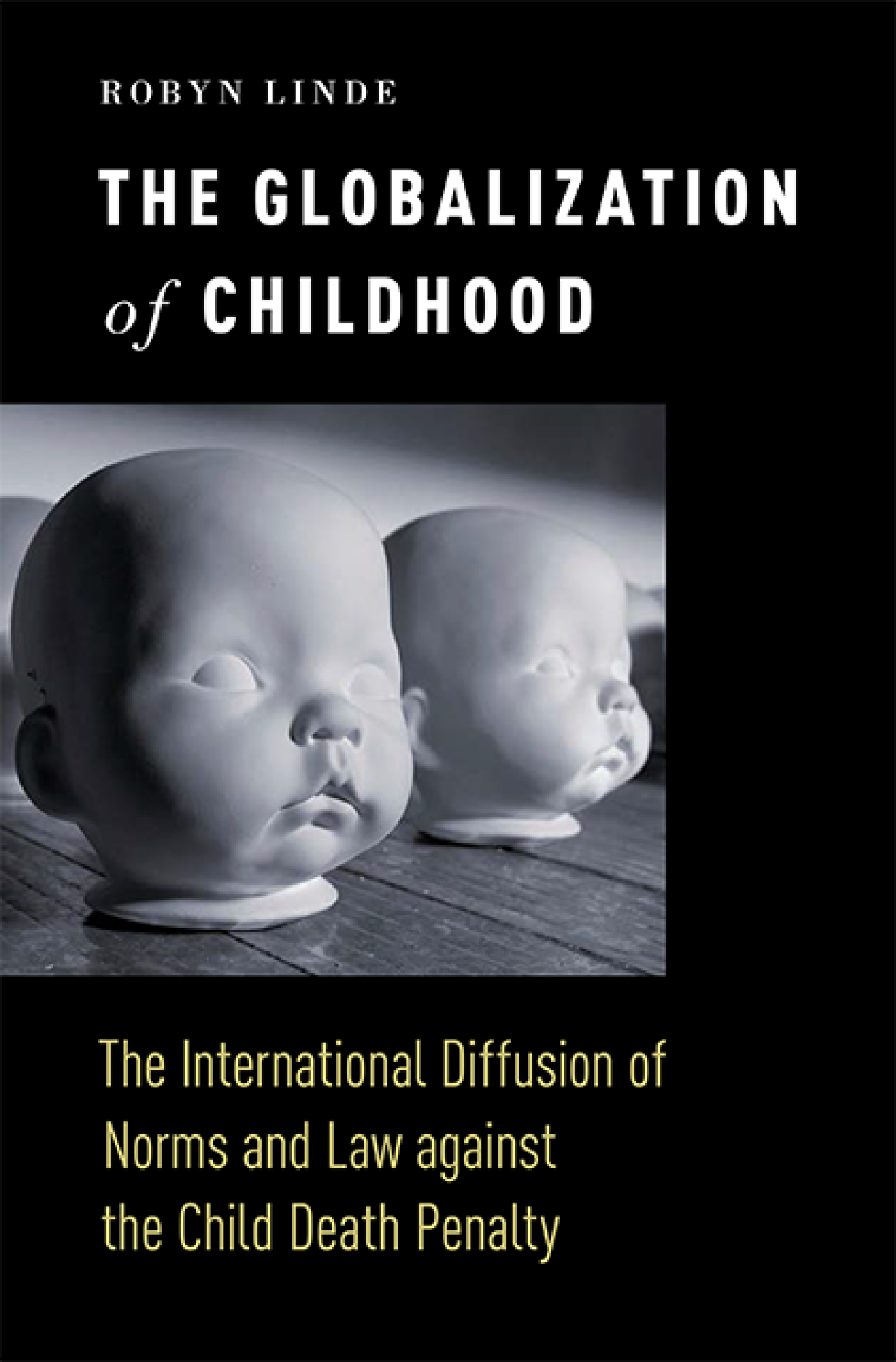 cover of the book The Globalization of Childhood, by Robyn Linde